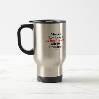 L'épouse des ex-amis de Monica pour le président Mug De Voyage En Acier Inoxydable