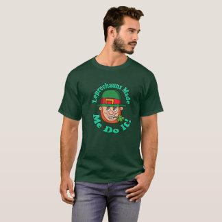 Leprechauns Made Me Do It Shirt