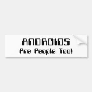 Les ANDROÏDES sont les gens aussi ! Autocollant De Voiture