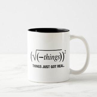 les choses sont juste devenues vraies tasse à café