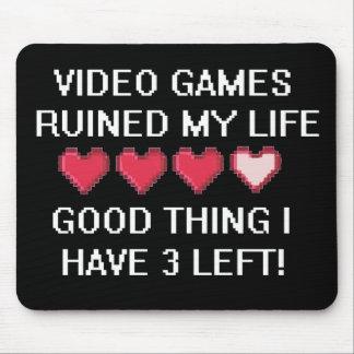 Les jeux vidéo ont ruiné mon style de vie 1 tapis de souris