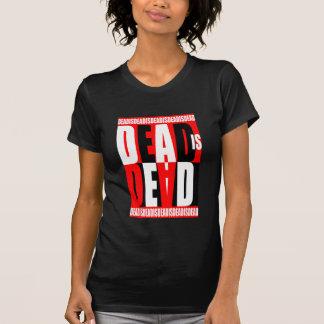 Les morts sont morts t-shirt