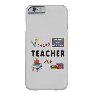 Les professeurs le font avec la classe coque iPhone 6 barely there