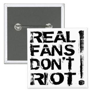 Les vrais fans ne s ameutent pas badge avec épingle