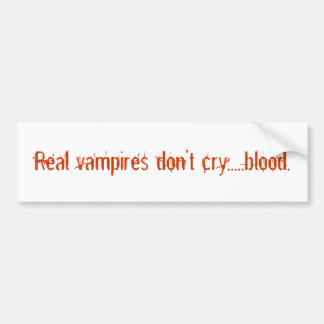 Les vrais vampires ne pleurent pas ..... sang autocollant de voiture