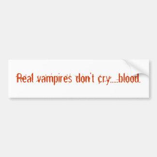 Les vrais vampires ne pleurent pas ..... sang autocollant pour voiture