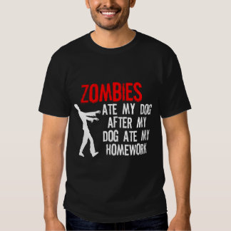 Les zombis ont mangé mon travail et mon chien tshirt