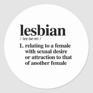 Lesbian Definition - Defined LGBTQ Terms - Classic Round Sticker
