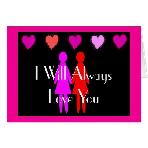 "Lesbian Valentine ""I will always love you"" Greeting Card"