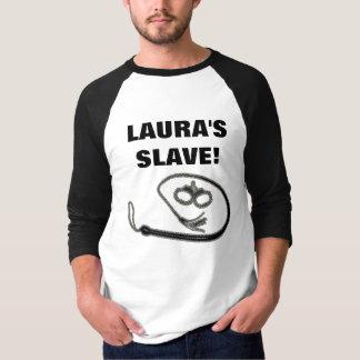 L'ESCLAVE DE LAURA ! T-SHIRT