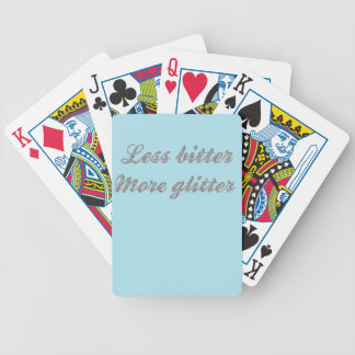 Less bitter, more glitter... bicycle playing cards