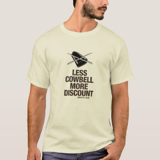 Less Cowbell More Discount! T-Shirt