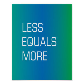 Less Equals More saying Poster