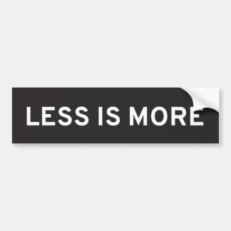 Less Is More Bumper Sticker