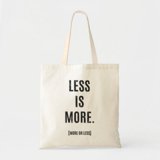 LESS IS MORE [MORE OR LESS]