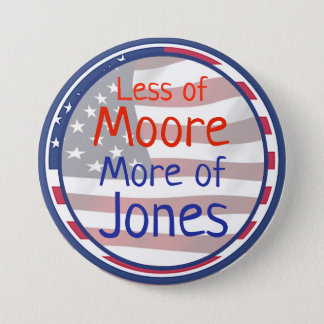 Less of Moore, More of Jones, Politician Button