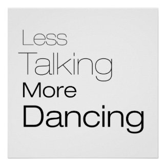 Less Talking More Dancing Poster