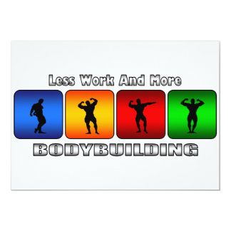 """Less Work And More Bodybuilding 5"""" X 7"""" Invitation Card"""