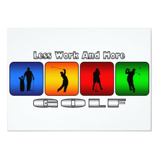 """Less Work And More Golf 5"""" X 7"""" Invitation Card"""