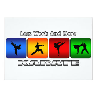 """Less Work And More Karate 5"""" X 7"""" Invitation Card"""