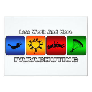 """Less Work And More Parachuting 5"""" X 7"""" Invitation Card"""