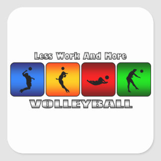 Less Work And More Volleyball Square Sticker