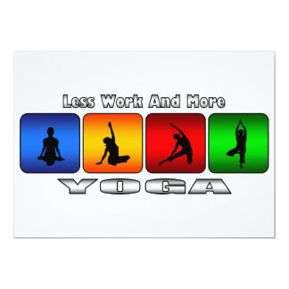 """Less Work And More Yoga 5"""" X 7"""" Invitation Card"""