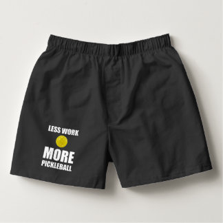 Less Work More Pickleball Boxers