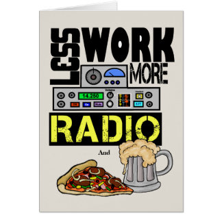 Less Work, More Radio  Amateur Radio Birthday Card