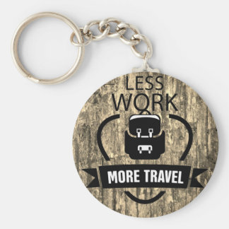 Less work more travel wood texture keychain