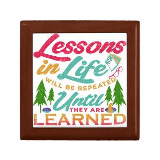 Lessons in Life Will Be Repeated Until Learned Gift Box