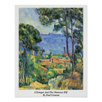 L'Estaque And The Chateaux D'If By Paul Cezanne Poster