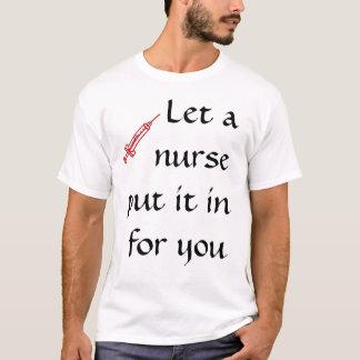 Let A Nurse... T-Shirt