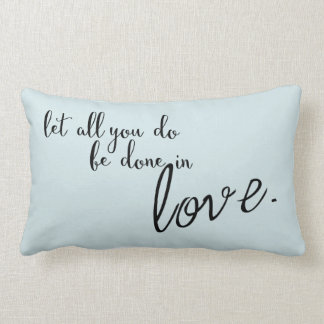 Let All You Do Be Done In Love Quote Lumbar Pillow