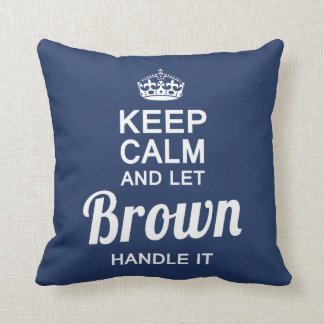 Let BROWN handle It! Throw Pillow