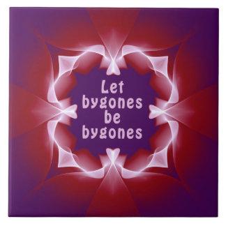 Let bygones be bygones tile