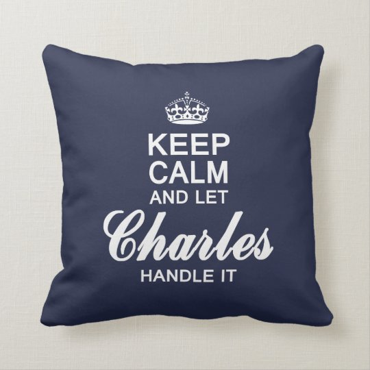 Let Charles handle it! Throw Pillow