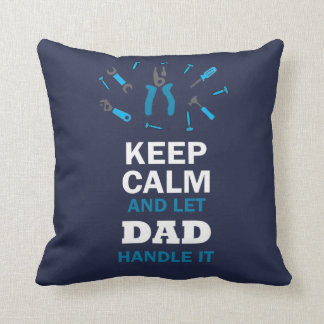 LET DAD HANDLE IT... THROW PILLOW