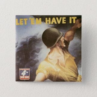 Let 'Em Have it - Buy War Bonds 2 Inch Square Button