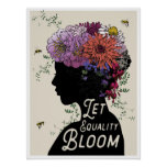 """""""Let Equality Bloom"""" 18x24 poster"""