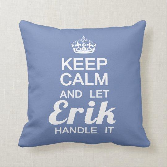 Let Erik handle it! Throw Pillow