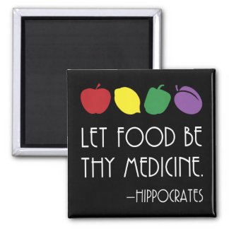 Let Food Be Thy Medicine Hippocrates with fruit Square Magnet