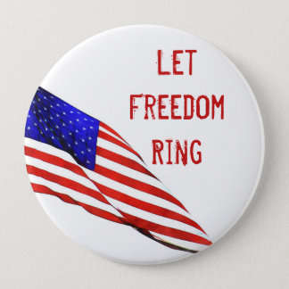 Let Freedom Ring 4 Inch Round Button