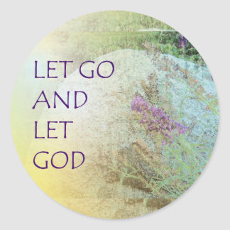 Let Go and Let God Boulder and Butterfly Bush Classic Round Sticker