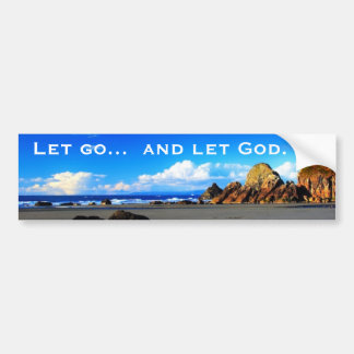 Let go and let God. Bumper Sticker