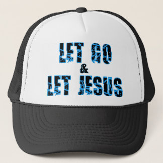 Let go and let Jesus Christian design Trucker Hat