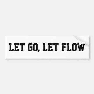 LET GO LET FLOW BUMPER STICKER