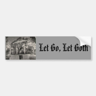 Let Go, Let Goth Bumper Sticker