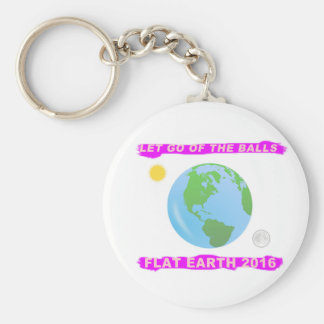 Let Go of the Balls - Flat Earth 2016 Classic Basic Round Button Keychain