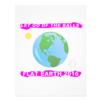 Let Go of the Balls - Flat Earth 2016 Classic Letterhead Template